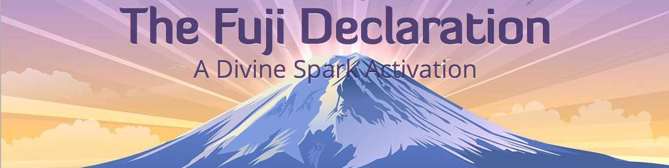 The Fuji Declaration: Divine Spark Activation