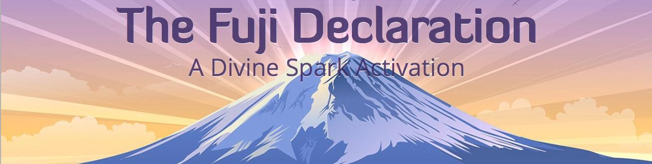 The Fuji Declaration: Divine Spark Activation