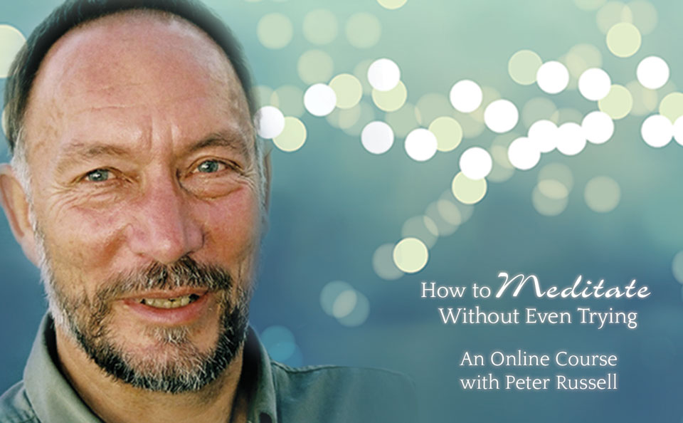 Peter Russell - How to Meditate