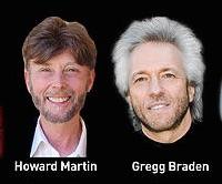 Howard Martin & Gregg Braden