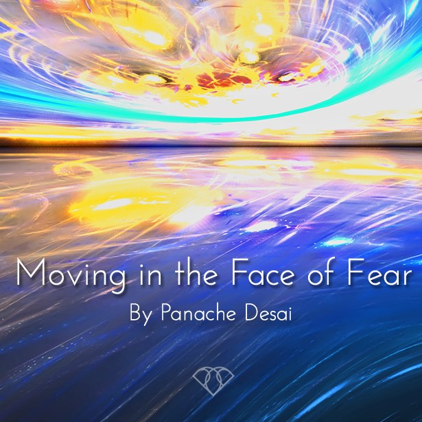 Moving in the Face of Fear