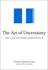 The Age of Uncertainty by Dennis Merritt