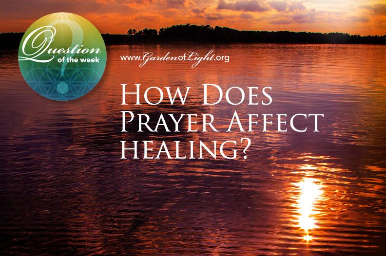 How Does Prayer Affect Healing?